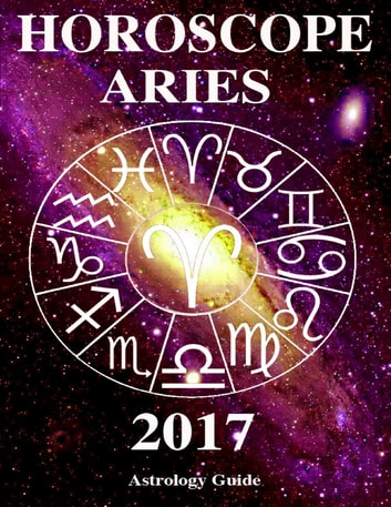Horoscope 2017 - Aries ebook by Astrology Guide