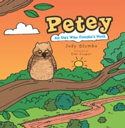 Petey - An Owl Who Couldn't Hoot ebook by Judy Stumbo