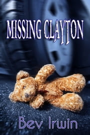 Missing Clayton ebook by Bev Irwin