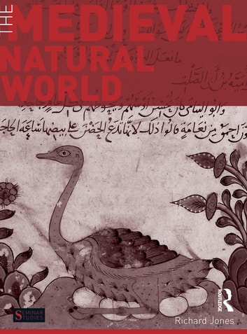 The Medieval Natural World ebook by Richard Jones