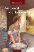 Au bord de la rivière T02 - Camille ebook by Michel David