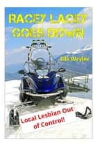 Racey Lacey Goes Down ebook by Ella Wrylee