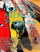 The Native American Story Book Volume Two - Stories Of The American Indians For Children ebook by G.W. Mullins, C.L. Hause
