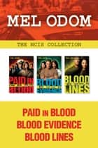 The NCIS Collection: Paid in Blood / Blood Evidence / Blood Lines ebook by Mel Odom