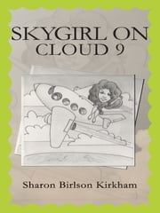 """Skygirl On Cloud 9"" ebook by Sharon Birlson Kirkham"