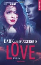 Dark and dangerous love Saison 1 ebook by Molly Night, Marie-christine Tricottet