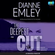 The Deepest Cut - A Novel audiobook by Dianne Emley
