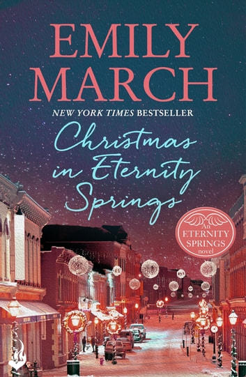 Christmas in Eternity Springs: Eternity Springs 12 - A heartwarming, uplifting, feel-good romance series ebook by Emily March
