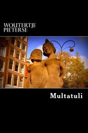 Woutertje Pieterse - English Edition ebook by Multatuli,Eduard Douwes Dekker