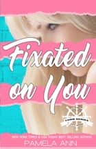 Fixated On You (Torn Series #5) ebook by Pamela Ann