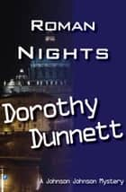 Roman Nights: Dolly and the Starry Bird ; Murder In Focus ebook by Dorothy Dunnett