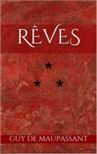 Rêves ebook by Guy de Maupassant