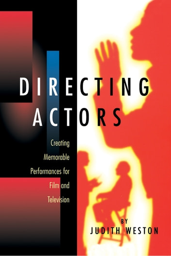 Directing Actors ebook by Judith Weston