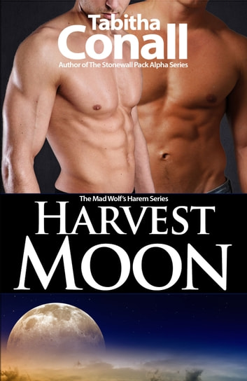 Harvest Moon ebook by Tabitha Conall