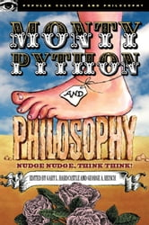 Monty Python and Philosophy - Nudge Nudge, Think Think! ebook by