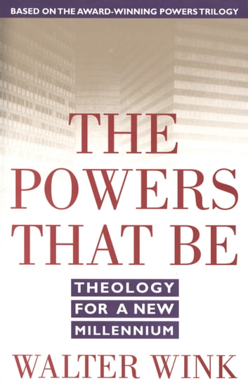 The powers that be ebook by walter wink 9780307575456 rakuten kobo the powers that be theology for a new millennium ebook by walter wink fandeluxe Epub