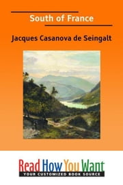 South Of France ebook by de Seingalt Jacques Casanova