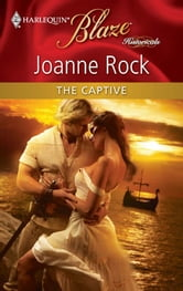 The Captive ebook by Joanne Rock