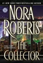 The Collector ebook by Nora Roberts