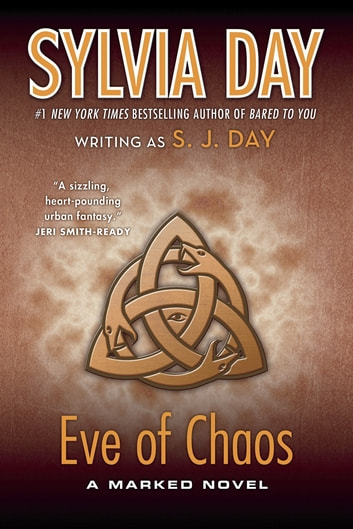 Eve of Chaos - A Marked Novel ebook by Sylvia Day,S. J. Day
