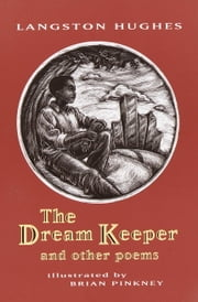 The Dream Keeper and Other Poems ebook by Langston Hughes