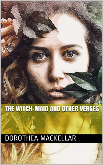 The Witch-Maid and other verses ebook by Dorothea Mackellar