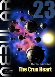 NEBULAR 23 - The Crux Heart - Episode ebook by Thomas Rabenstein