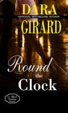 Round the Clock ekitaplar by Dara Girard
