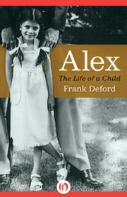 Alex - The Life of a Child ebook by Frank Deford