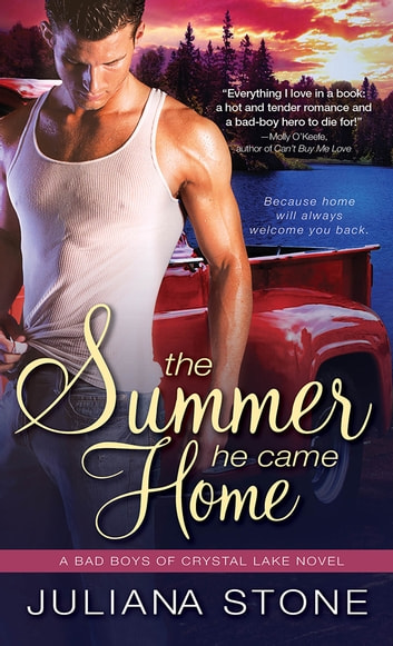 The Summer He Came Home ebook by Juliana Stone