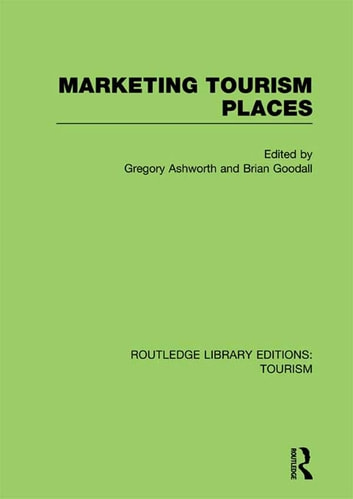 Marketing Tourism Places (RLE Tourism) ebook by