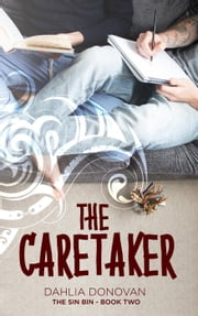 The Caretaker - The Sin Bin ebook by Dahlia Donovan