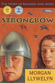 Strongbow - The Story of Richard and Aoife ebook by Morgan Llywelyn