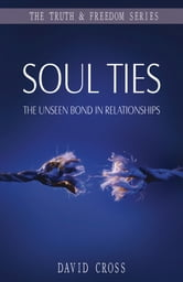 soul ties the unseen bond in relationships ebook by david