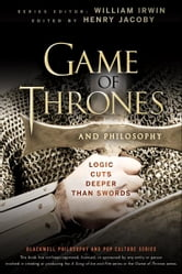 Game of Thrones and Philosophy - Logic Cuts Deeper Than Swords ebook by William Irwin