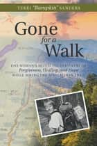 "Gone for a Walk ebook by Terri ""Bumpkin"" Sanders"