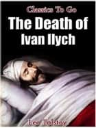The Death of Ivan Ilych ebook by Leo Tolstoy