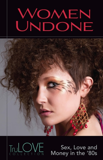Women Undone - A TruLOVE Collection ebook by Anonymous-BroadLit