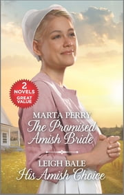 The Promised Amish Bride and His Amish Choice ebook by Marta Perry, Leigh Bale