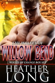 Wolves of Change - Wolves of Willow Bend Books 7-9 ebook by Heather Long