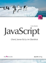 JavaScript - Client, Server & Co. im Überblick ebook by Golo Roden