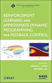 Reinforcement Learning and Approximate Dynamic Programming for Feedback Control ebook by Frank L. Lewis,Derong Liu
