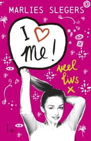 I love me ebook by Marlies Slegers