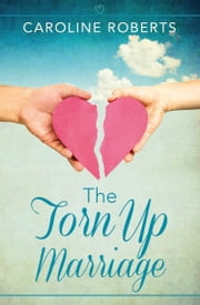 The Torn Up Marriage ebook by Caroline Roberts