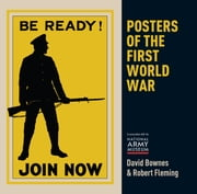 Posters of the First World War ebook by David Bownes,Robert Fleming