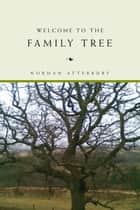 Welcome to the Family Tree ebook by Norman Atterbury