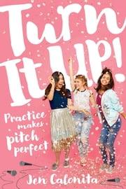 Turn It Up! ebook by Jen Calonita