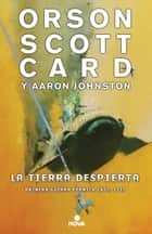 La tierra despierta (Primera Guerra Fórmica 3) ebook by Orson Scott Card
