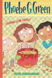 Cooking Club Chaos! #4 ebook by Veera Hiranandani,Joelle Dreidemy