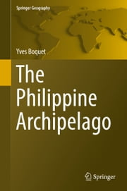 The Philippine Archipelago ebook by Yves Boquet